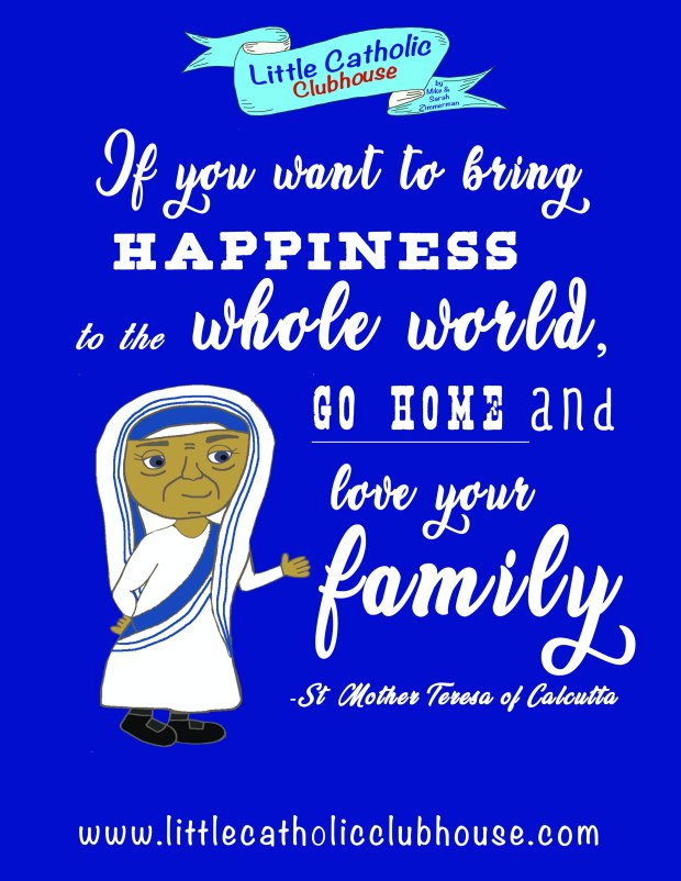 St Teresa Calcutta Love your family